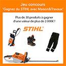 Concours Maison & Travaux et STIHL