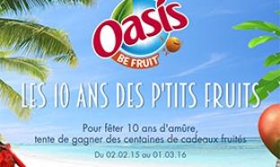 Instants Gagnants Oasis 10 ans des p'tits fruits : 2061 lots