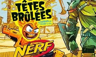 Concours Têtes brulées : 384 lots de jouets Nerf à gagner