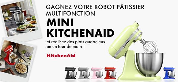 6 robots pâtissiers KitchenAid Mini à remporter avec Elle à Table
