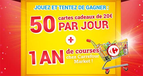 50 cartes cadeaux de 20€ par jour + 1 an de courses chez Carrefour Market à gagner