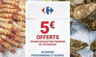 Carrefour Sushis et Poissons : 5€ offerts en bon par tranche de 15€