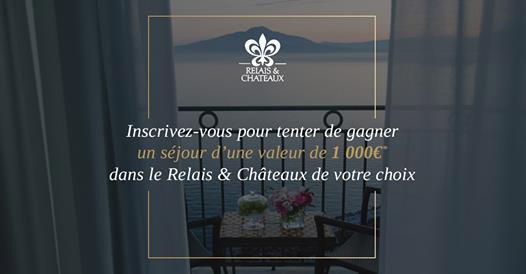 Tentez de gagner un séjour Relais & Châteaux de 1000€