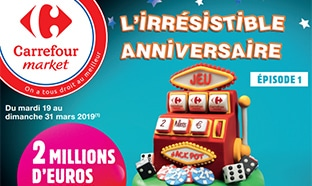 Jeu L'irrésistible anniversaire Carrefour Market 2019 + Promos