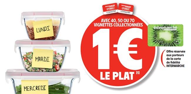Plats Pyrex à 1€ grâce aux vignettes Intermarché