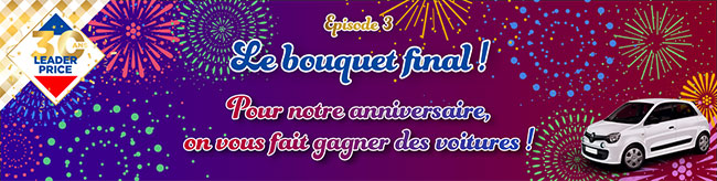 anniversaire 30 ans Leader Price : le bouquet final