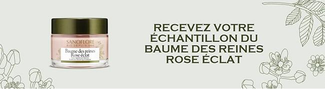 recevez une dose d'essai du baume des reines Rose Eclat de Sanoflore