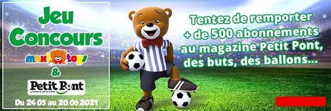 Gagnez un abonnement à Petit Pont, un but et un ballon avec Maxi Toys