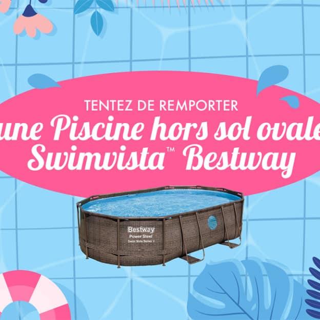 Jeu Bestway : piscine ovale Swimvista à gagner