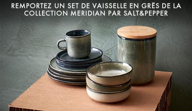 Gagnez de la vaisselle Meridian by Salt&Pepper avec ELLE Déco