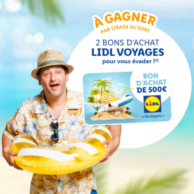 Jeu Lidl Voyages 4 ans : Bons de 500€ et cadeaux à gagner
