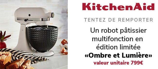 Gagnez un robot KitchenAid Ombre et Lumière